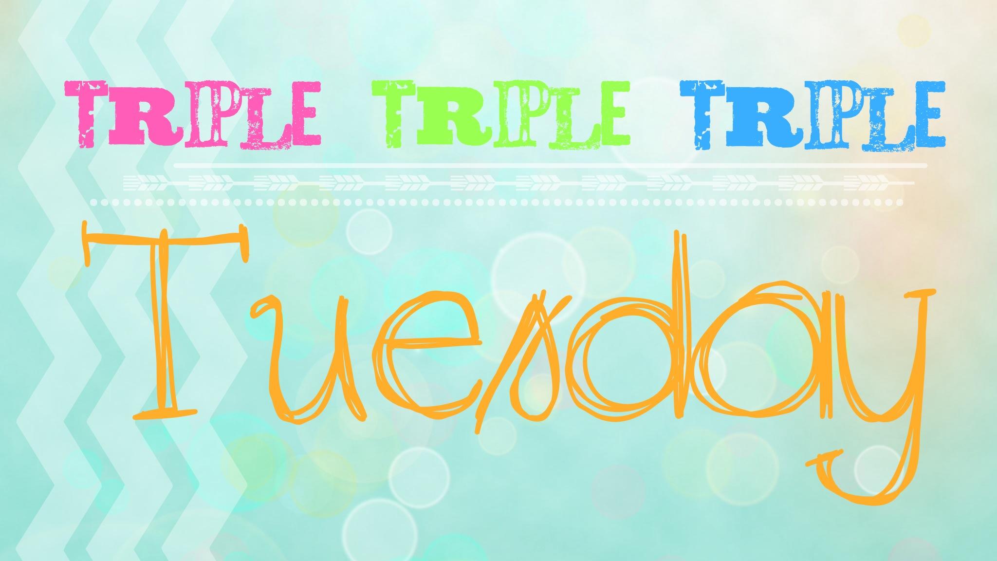 Triple Tuesday